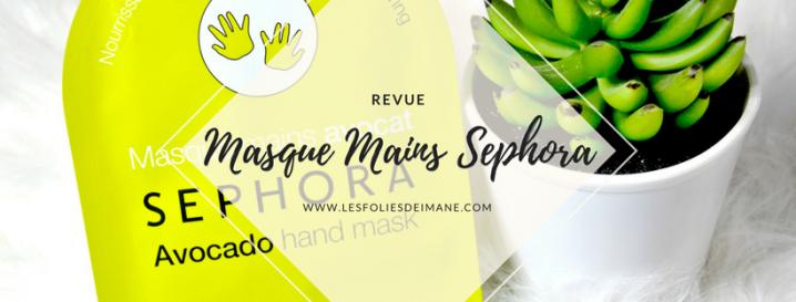 Revue et Avis : Masque MainsSephora
