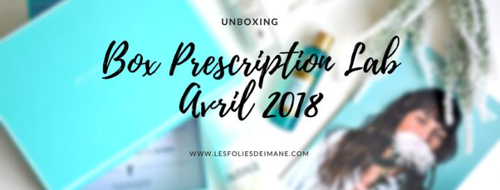 Unboxing : Box Prescription Lab Avril2018