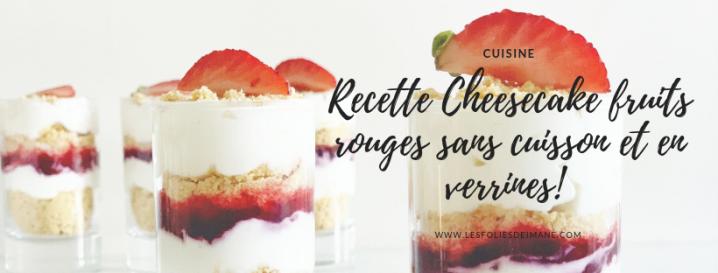 Recette Cheesecake fruits rouges sans cuisson et en verrines! un vraidélice