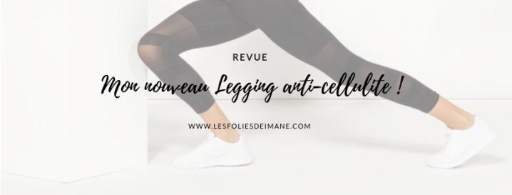 Mon nouveau Legging anti-cellulite!