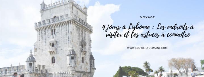 4 jours à Lisbonne : Les endroits à visiter et les astuces àconnaître