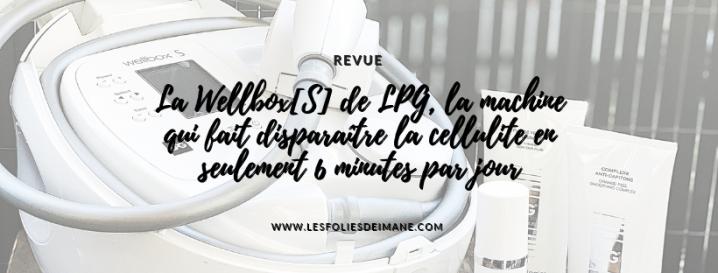 La Wellbox[S] de LPG, la machine qui fait disparaître la cellulite en seulement 6 minutes par jour: révolution ou simple gadget ? voilà monexpérience